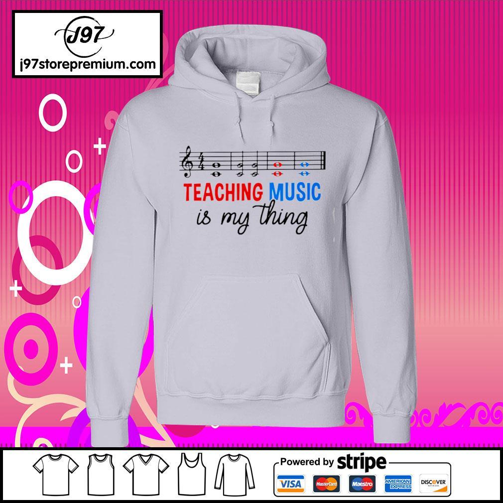 Teaching music is my thing s hoodie