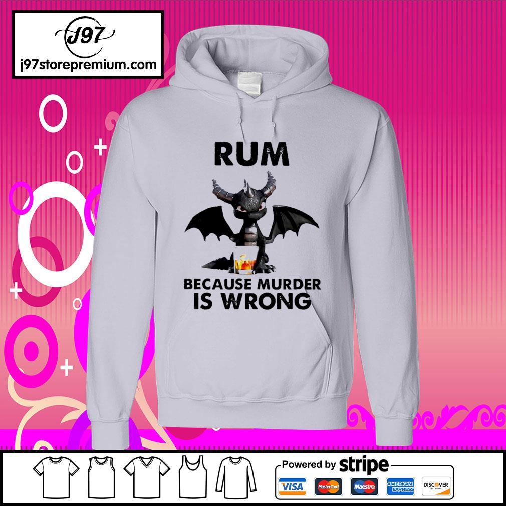 Toothless Dragon drink Rum because murder is wrong hoodie