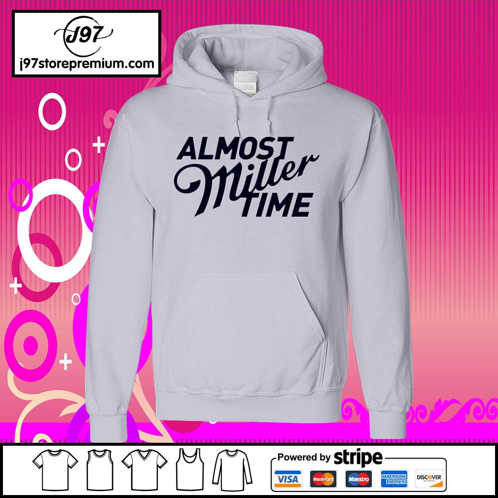 Almost Miller time hoodie