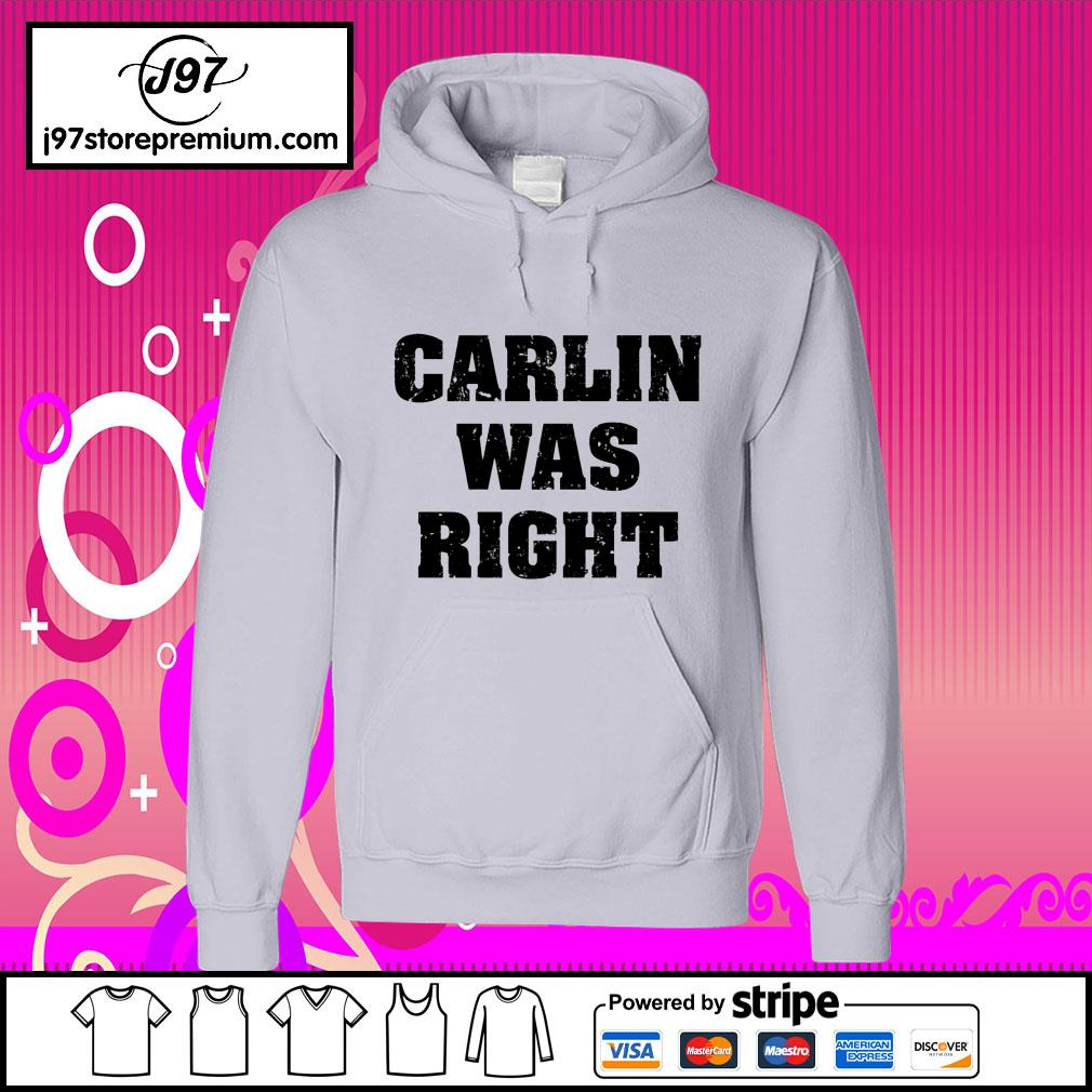 Carlin was right hoodie