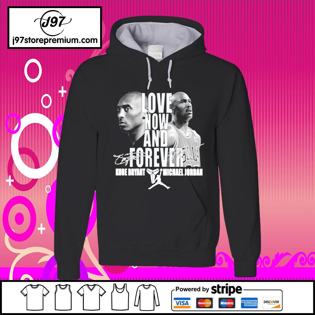 Love now and forever Kobe Bryant and Michael Jordan signature t-s hoodie