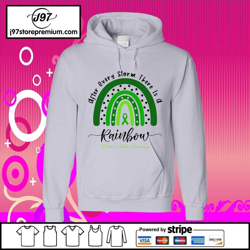 After every storm there is a rainbow mental health awareness hoodie