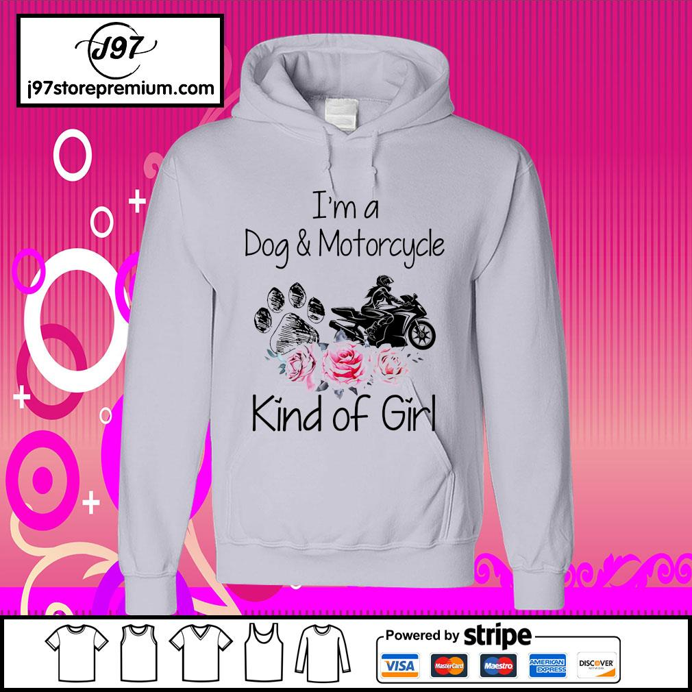 I'm a dog and motorcycle kind of girl hoodie