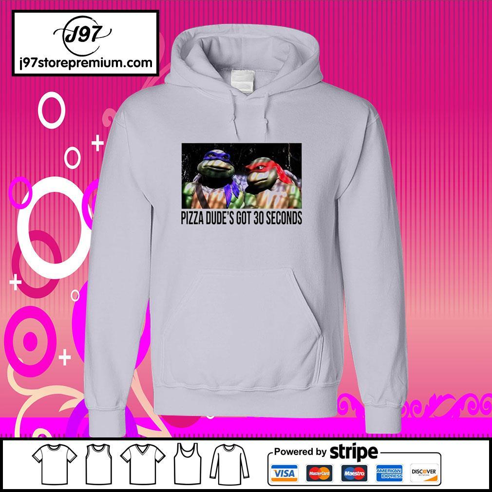 Teenage Mutant Ninja Turtles Pizza Dude's Got 30 Seconds hoodie